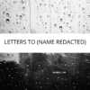 Letters to (Name Redacted)