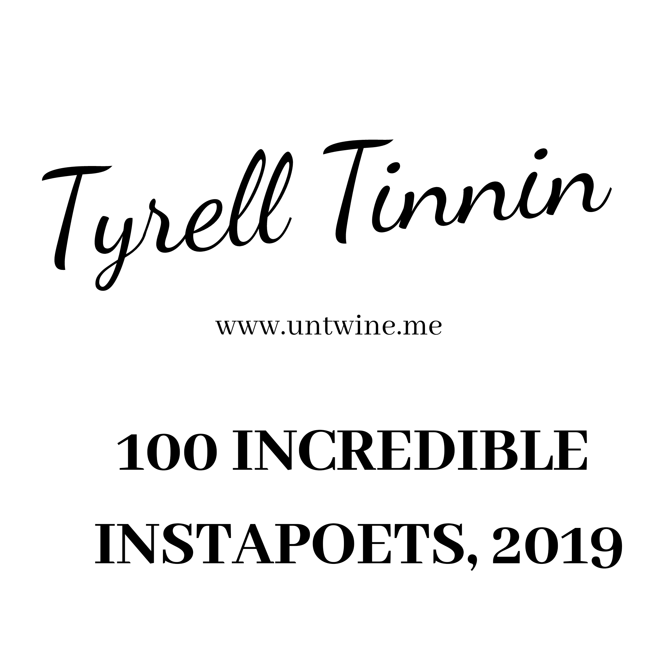 100 INCREDIBLE INSTAPOETS, 2019: TYRELL TINNIN