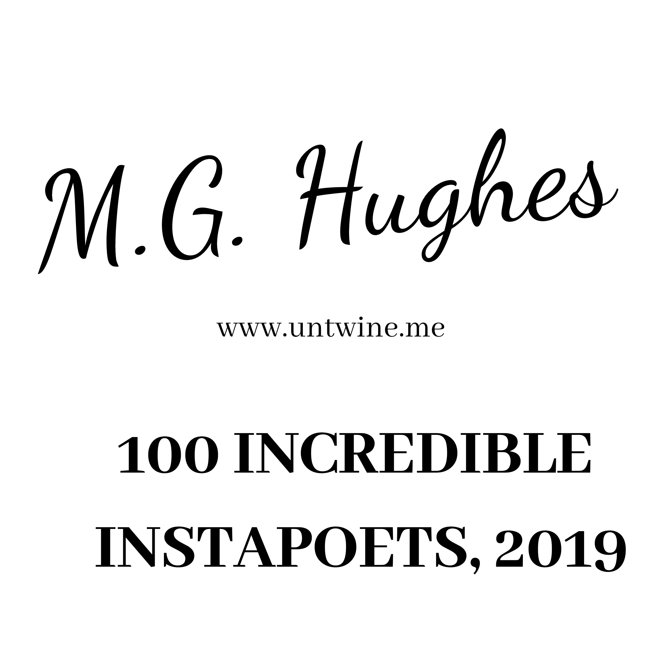 100 INCREDIBLE INSTAPOETS, 2019: M.G. HUGHES